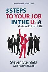 3 Steps to Your Job in the USA: Go From F-1 to H-1B (3rd Edition) Paperback