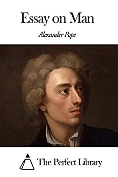 An Essay on Man; Moral Essays and Satires by Alexander Pope
