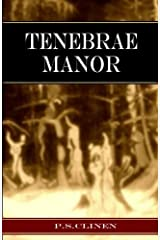 Tenebrae Manor by P. S. Clinen (2014-04-01) Paperback