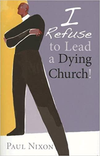 I Refuse to Lead a Dying Church!