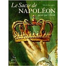 Sacre de Napoléon (Le): Peint par David