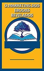 O Marketing dos Ebooks Revelados