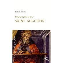 Une année avec saint Augustin (UNE ANNEE AVEC) (French Edition)