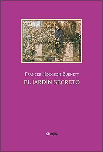 El jardín secreto: 8 (Las Tres Edades 25 Aniversario): Amazon.es: Hodgson Burnett, Frances, del Río Sukan, Isabel: Libros