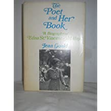 The Poet and Her Book - a Biography Edna St. Vincent Millay