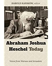 Abraham Joshua Heschel Today: Voices from Warsaw and Jerusalem