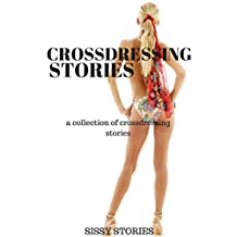 Crossdressing Stories: A Collection of Crossdressing Stories