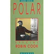 REVUE POLAR SPÉCIAL : ROBIN COOK