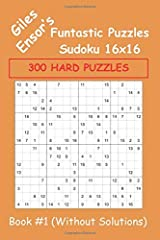 Giles Ensor's Funtastic Puzzles Sudoku 16x16 - 300 HARD PUZZLES - Book #1 Without Solutions: Hard Level Sudoku 16x16 Puzzles With NO SOLUTIONS for ... Really Want to Seriously Challenge Themselves Paperback