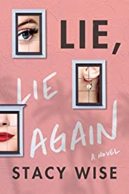 Lie, Lie Again: A Novel
