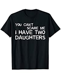 d54fe0077 Mens You Can't Scare Me I Have Two Daughters T-Shirt Father's Day