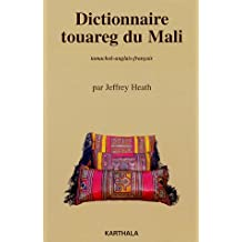 Dictionnaire Touareg du Mali: Tamachek-anglais-francais