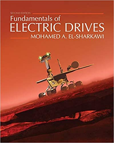 Fundamentals of Electric Drives 2nd Edition [Mohamed El-Sharkawi]