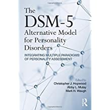 The DSM-5 Alternative Model for Personality Disorders: Integrating Multiple Paradigms of Personality Assessment