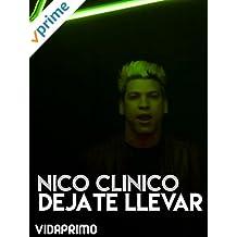 Nico Clinico - Dejate Llevar