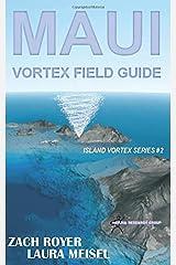 Maui Vortex Field Guide (Island Vortex) Paperback