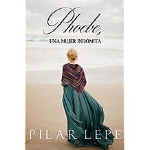 Phoebe, una mujer indómita: Romance Histórico (Spanish Edition)