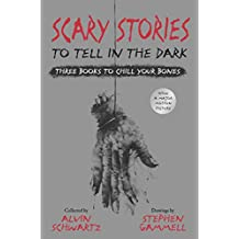 Scary Stories to Tell in the Dark: Three Books to Chill Your Bones: All 3 Scary Stories Books with the Original Art!;Scary Stories