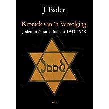 Kroniek van 'n vervolging: joden in Noord-Brabant 1933-1948