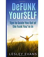 DeFUNK YourSELF: Tips to Guide You Out of the Funk You're In