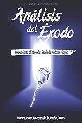 Análisis del ÉXODO: Comentario al libro del Éxodo de Madame Guyón (Spanish Edition) Paperback