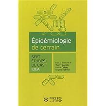 Epidemiologie de terrain. Sept etudes de cas IDEA