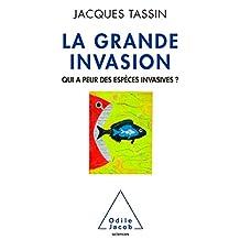 GRANDE INVASION (LA) : QUI A PEUR DES ESPÈCES INVASIVES