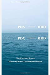 PDX to ORD, ORD to PDX: Travel Poems & Pictures Paperback