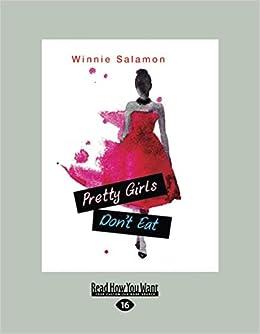 Pretty Girls Don T Eat Large Print 16pt Salamon Winnie 9781525288562 Amazon Com Books