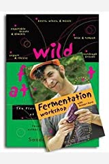Sandor Ellix Katz: Wild Fermentation : The Flavor, Nutrition, and Craft of Life-Culture Foods [With DVD] (Paperback); 2010 Edition Paperback