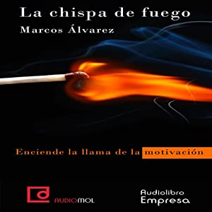 La chispa de fuego [The Spark of Fire] Audiobook