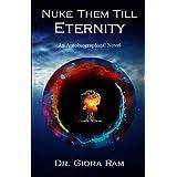 Nuke Them Till Eternity: An Autobiographical Novel