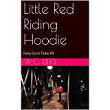 Little Red Riding Hoodie (Fairy Grim Tales Book 1)