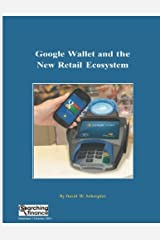 Google Wallet and the New Retail Ecosystem Paperback