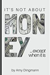 It's Not About Money...except when it is