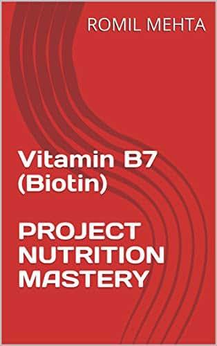Vitamin B7 (Biotin)  PROJECT NUTRITION MASTERY