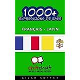 1000+ Expressions de Base Français - Latin (Bavardage Mondial) (French Edition)