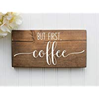 But First, Coffee Rustic Farmhouse Handmade Wooden Kitchen Sign- Coffee Station- Farmhouse Sign