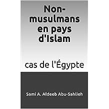 Non-musulmans en pays d'Islam: cas de l'Égypte (French Edition)