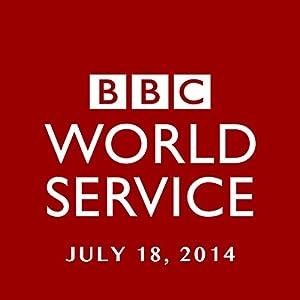 BBC Newshour, July 18, 2014