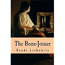 The Bone-Joiner