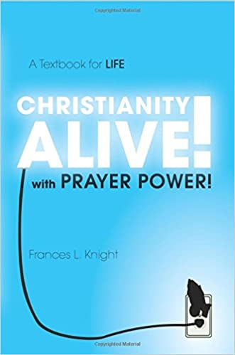 Christianity Alive! with Prayer Power!