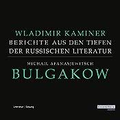 Michail Afanasjewitsch Bulgakow: Berichte aus den Tiefen der russischen Literatur | Wladimir Kaminer