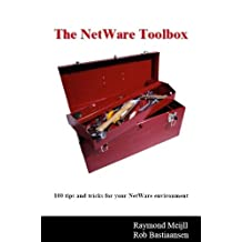 The NetWare Toolbox: 100 Tips and Tricks for Your NetWare Environment by Ray Meijll (2005-03-31)