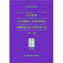 Genèse des guerres internes en Amérique centrale: Genèse des conflits 1960-1982