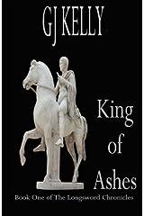 King of Ashes (The Longsword Chronicles) (Volume 1) Paperback