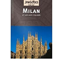 Cap sur Milan & les Lacs Italiens