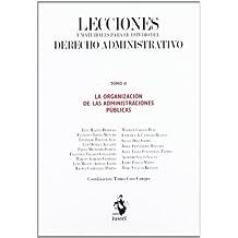 Lecciones y Materiales para  el Estudio del Derecho Administrativo. Tomo II: La Organización de las Administraciones Públicas