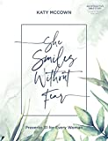 She Smiles without Fear: Proverbs 31 for Every Woman