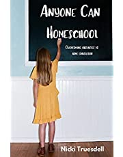 Anyone Can Homeschool: Overcoming Obstacles to Home Education